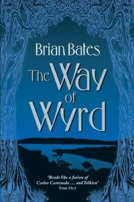The Way of Wyrd: Tales of an Anglo-Saxon Sorcerer by Bates, Brian Paperback The