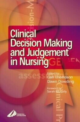 Clinical Decision-Making and Judgement in N... by Dowding BSc(Hons) Ph Paperback