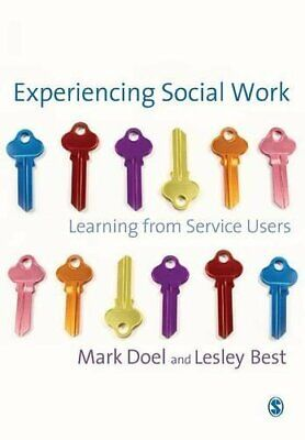 Experiencing Social Work: Learning from Service Users by Lesley Best Paperback