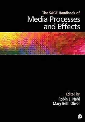 The SAGE Handbook of Media Processes and Effects Robin L. Nabi