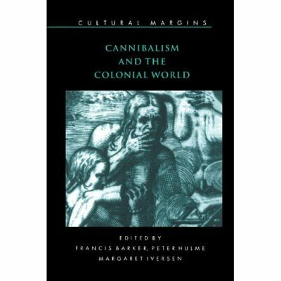 Cannibalism Colonial World Cultural Margins Hardcover 9780521621182 Cond=NSD