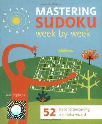 Mastering Sudoku: 52 Steps to Becoming a Sudoku W... by Stephens, Paul Paperback