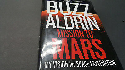 Buzz Aldrin Mission to Mars My Vision Space Explor. Autographed Hardcover book