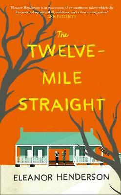 Twelve-mile Straight by Eleanor Henderson Hardcover Book Free Shipping!