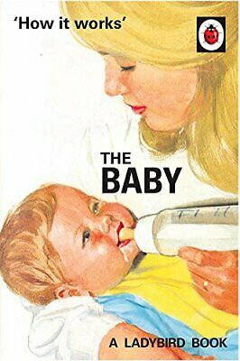 How it Works: The Baby (Ladybird for Grown-Ups) by Morris, Joel Book The Cheap