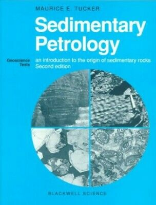 Sedimentary Petrology: An Introduction to the Orig... by Tucker, M. E. Paperback
