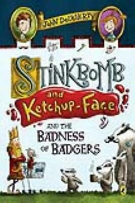 Stinkbomb And Ketchup-Face And The Badness Of Badgers - Dougherty, John/ Ricks,