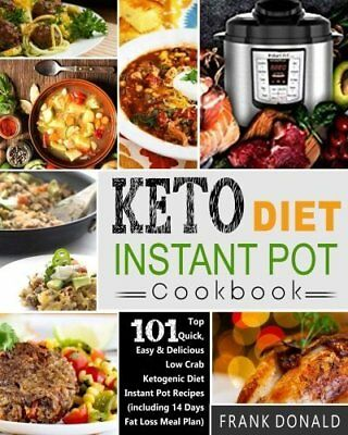 Keto Diet Instant Pot Cookbook: For Rapid Weight Loss And A Better lifestyle- &