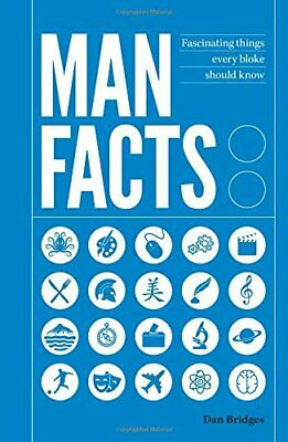 Man Facts: Fascinating Things Every Bloke Should Know by Bridges, Dan Book The