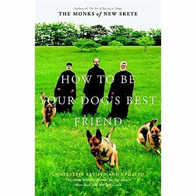 How to Be Your Dog's Best Friend: The Classic Training Manual for Dog Owners Mon
