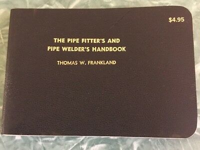 Pipe Fitters And Welders Handbook Thomas W. Frankland 80249