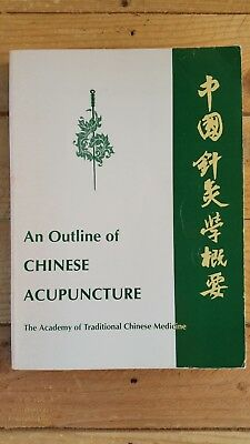 An Outline of Chinese Acupuncture Academy of Traditional Chinese Medicine