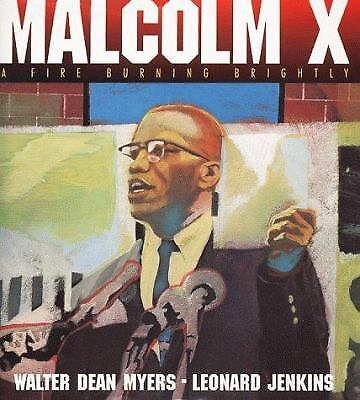Malcolm X : A Fire Burning Brightly by Walter Dean Myers