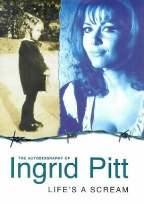 The Autobiography of Ingrid Pitt : Life's A Scream by Pitt, Ingrid Hardback The