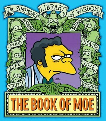 The Book of Moe (The Simpsons Library of Wisdom) by Groening, Matt Hardback The