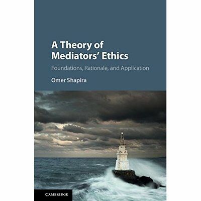 A Theory Mediators Ethics Foundations Rationale Appli. 9781107143043 Cond=LN:NSD