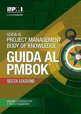 Guida Al Project Management Body of Knowledge (guida Al Pmbok): (ITALIAN version