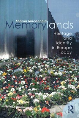 Memorylands: Heritage and Identity in Europe Today by Macdonald, Sharon Book The