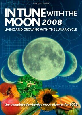 In Tune with the Moon: Living and Growing with the Lunar... by various Paperback