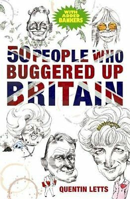 50 People Who Buggered Up Britain by Letts, Quentin Paperback Book The Cheap