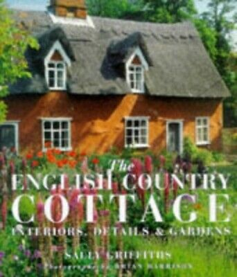 The English Country Cottage by Griffiths, Sally Hardback Book The Cheap Fast