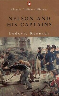 Nelson And His Captains (Penguin Classic Milita... by Kennedy, Ludovic Paperback