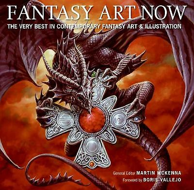 Fantasy Art Now : The Very Best in Contemporary Fantasy Art and Illustration
