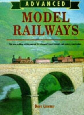 Advanced Model Railways by Lowery, Dave Hardback Book The Cheap Fast Free Post