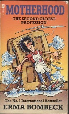 Motherhood: Second Oldest Profession by Bombeck, Erma Paperback Book The Cheap