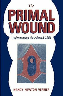 The Primal Wound: Understanding the Adopted Child by Verrier, Nancy Paperback