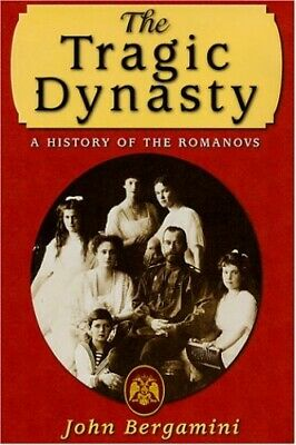 The Tragic Dynasty: History of the Romanovs by Bergamini, John Hardback Book The
