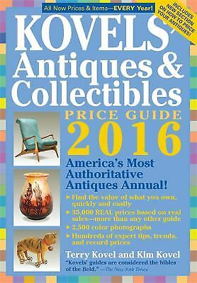 Kovels' Antiques and Collectibles Price Guide 2016 : America's Most...  (ExLib)