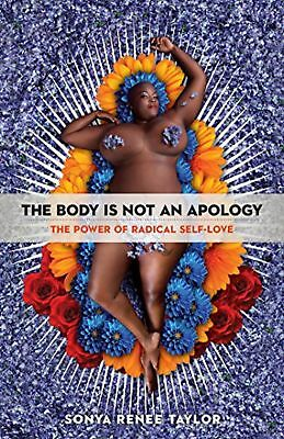 The Body Is Not an Apology: The Power of Radical Self-Love (Paperback)