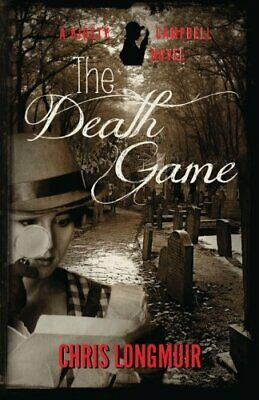 The Death Game: A Kirsty Campbell Novel: Volume 1 (Kirsty ... by Longmuir, Chris