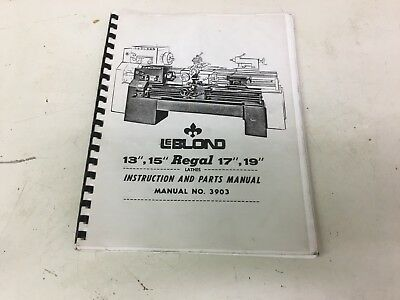 "LeBlond Regal 13""  15""  17""  19"" Instruction and Parts Manual 3903"