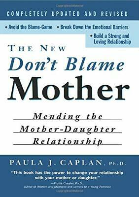 The New Don't Blame Mother: Mending the Mother Dau... by Caplan, Paula Paperback