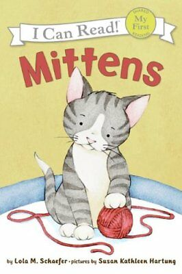 I Can Read : Mittens (My First I Can Read - Level Pre1 (Q... by Schaefer, Lola M