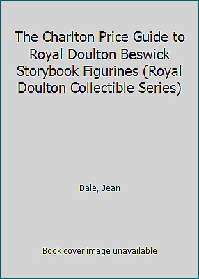 The Charlton Price Guide to Royal Doulton Beswick Storybook Figurines (Royal...