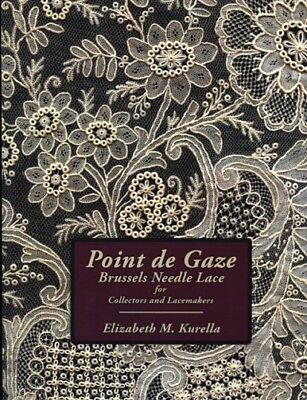 POINT De GAZE BRUSSELS NEEDLE LACE by Elizabeth M. Kurella