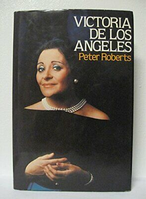 Victoria De Los Angeles by Roberts, Peter Hardback Book The Cheap Fast Free Post