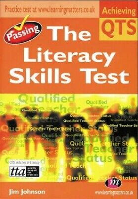 Passing the Literacy Skills Test (Achieving QTS Ser... by Johnson, Jim Paperback