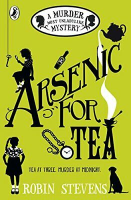 Arsenic For Tea: A Murder Most Unladylike Mystery by Stevens, Robin Book The