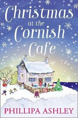 Christmas at the Cornish Caf�: A heart-warming holiday re... by Ashley, Phillipa