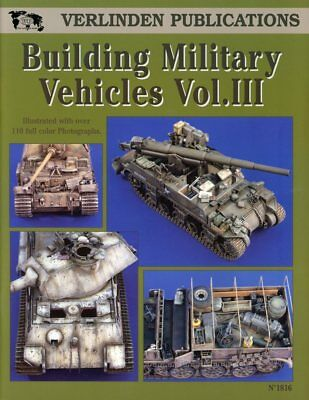 Verlinden Publications Building Military Vehicles Vol.III Reference Book #1816