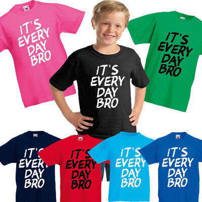 It's everyday Bro Kids T-Shirt Top inspired by jake paul Team10 youtube vlogger