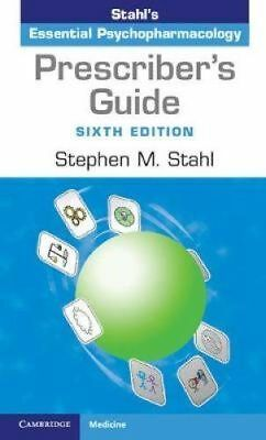 Prescriber's Guide: Stahl's Essential Psychopharmacology by Stephen M. Stahl (Pa