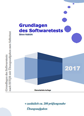 Softwaretest Grundlagen - Foundation Level - ISTQB Vorbereitung 2017