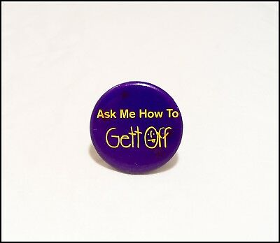 Prince 90's Ask Me How To Gett Off Promo Button Pin Badge