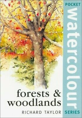 Forests and Woodlands (Pocket Watercolour S.) by Taylor, Richard S. Hardback The