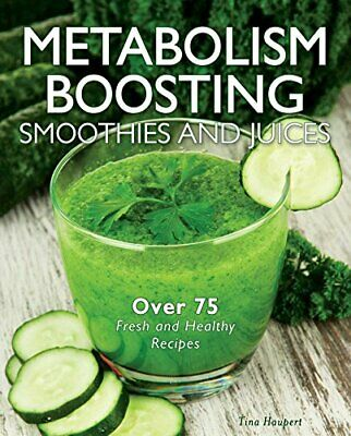 Metabolism-Boosting Juicing by Tina Haupert Book The Cheap Fast Free Post